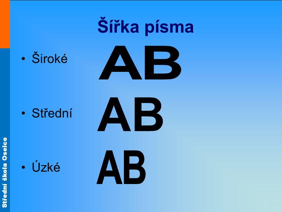 Střední škola Oselce Typ písma typ A – provedení kolmé a šikmé typ B – provedení kolmé a šikmé typ CAD – popis na počítači CAD systém provedení CA a CB B Typ AB Typ BTyp CAD