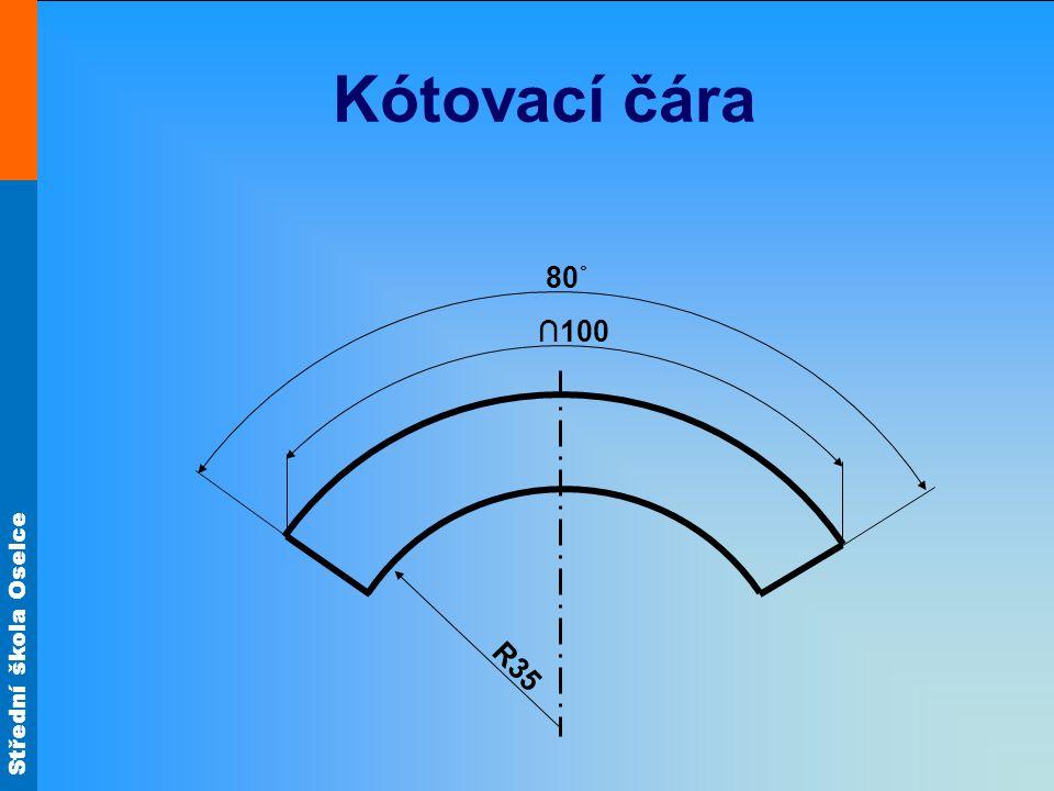 Střední škola Oselce Kótovací čára 80˚ ∩100 R35