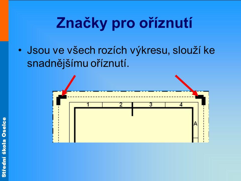 Střední škola Oselce Středící značky Slouží k orientaci při kopírování.