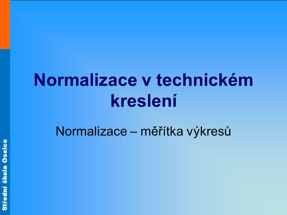 Střední škola Oselce Měřítko na tech.