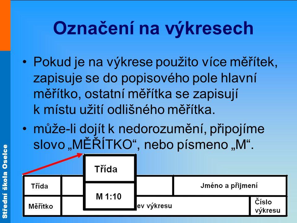 Střední škola Oselce 1:10 M 1:10 M 1:5
