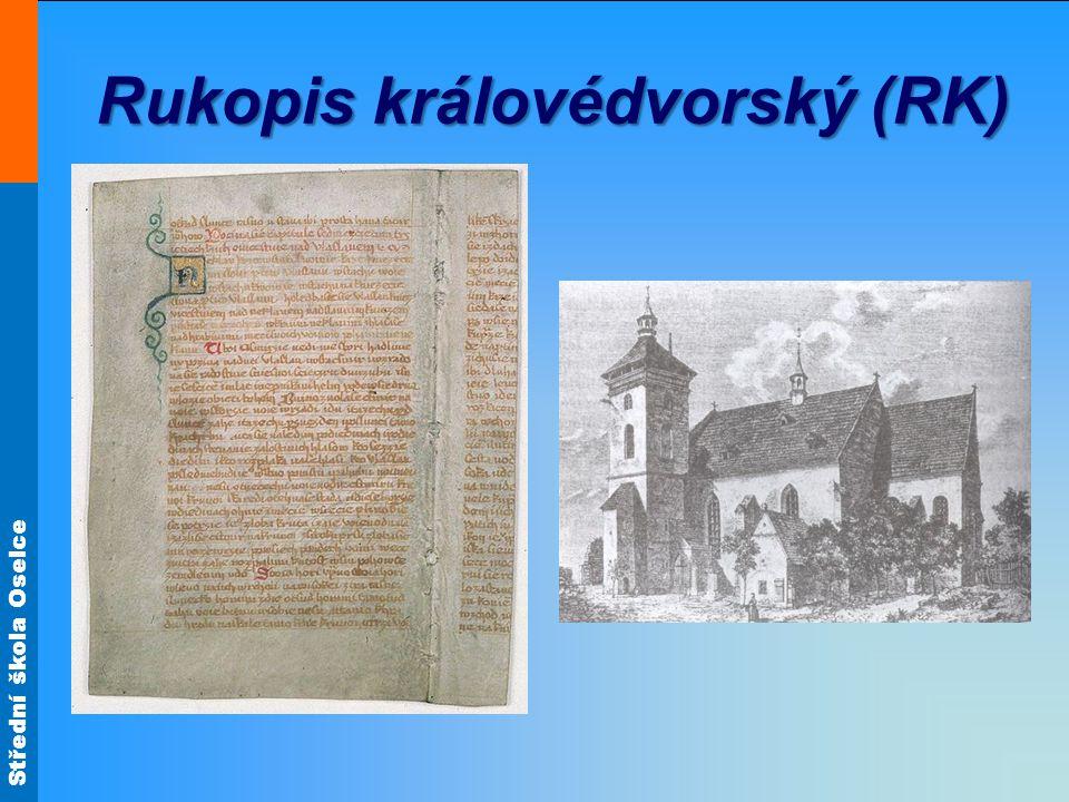Střední škola Oselce Rukopis královédvorský (RK)