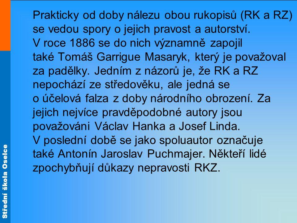 Prakticky od doby nálezu obou rukopisů (RK a RZ) se vedou spory o jejich pravost a autorství. V roce 1886 se do nich významně zapojil také Tomáš Garri