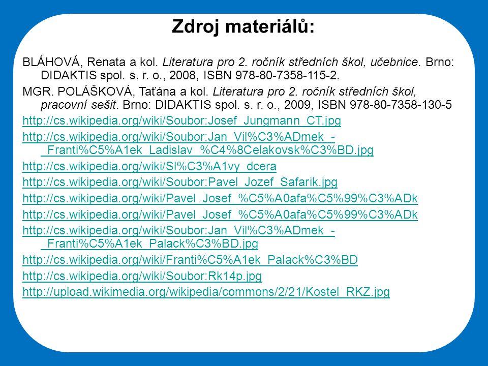 Střední škola Oselce Zdroj materiálů: BLÁHOVÁ, Renata a kol. Literatura pro 2. ročník středních škol, učebnice. Brno: DIDAKTIS spol. s. r. o., 2008, I