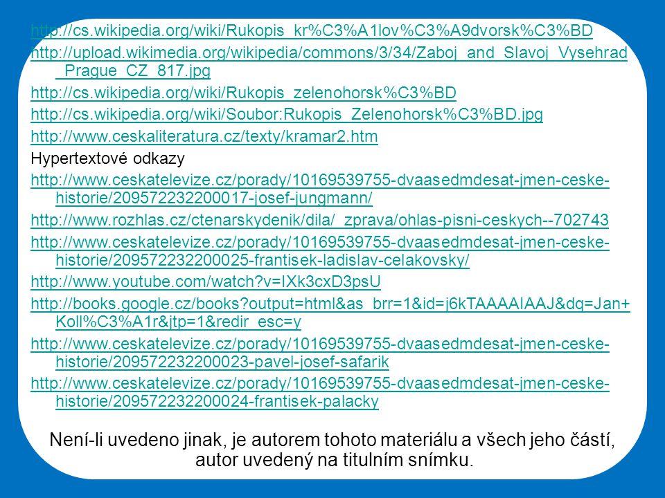 Střední škola Oselce http://cs.wikipedia.org/wiki/Rukopis_kr%C3%A1lov%C3%A9dvorsk%C3%BD http://upload.wikimedia.org/wikipedia/commons/3/34/Zaboj_and_S