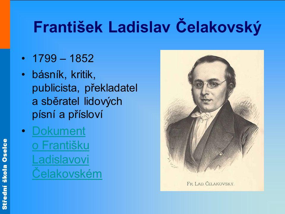 Střední škola Oselce http://cs.wikipedia.org/wiki/Rukopis_kr%C3%A1lov%C3%A9dvorsk%C3%BD http://upload.wikimedia.org/wikipedia/commons/3/34/Zaboj_and_Slavoj_Vysehrad _Prague_CZ_817.jpg http://cs.wikipedia.org/wiki/Rukopis_zelenohorsk%C3%BD http://cs.wikipedia.org/wiki/Soubor:Rukopis_Zelenohorsk%C3%BD.jpg http://www.ceskaliteratura.cz/texty/kramar2.htm Hypertextové odkazy http://www.ceskatelevize.cz/porady/10169539755-dvaasedmdesat-jmen-ceske- historie/209572232200017-josef-jungmann/ http://www.rozhlas.cz/ctenarskydenik/dila/_zprava/ohlas-pisni-ceskych--702743 http://www.ceskatelevize.cz/porady/10169539755-dvaasedmdesat-jmen-ceske- historie/209572232200025-frantisek-ladislav-celakovsky/ http://www.youtube.com/watch?v=IXk3cxD3psU http://books.google.cz/books?output=html&as_brr=1&id=j6kTAAAAIAAJ&dq=Jan+ Koll%C3%A1r&jtp=1&redir_esc=y http://www.ceskatelevize.cz/porady/10169539755-dvaasedmdesat-jmen-ceske- historie/209572232200023-pavel-josef-safarik http://www.ceskatelevize.cz/porady/10169539755-dvaasedmdesat-jmen-ceske- historie/209572232200024-frantisek-palacky Není-li uvedeno jinak, je autorem tohoto materiálu a všech jeho částí, autor uvedený na titulním snímku.