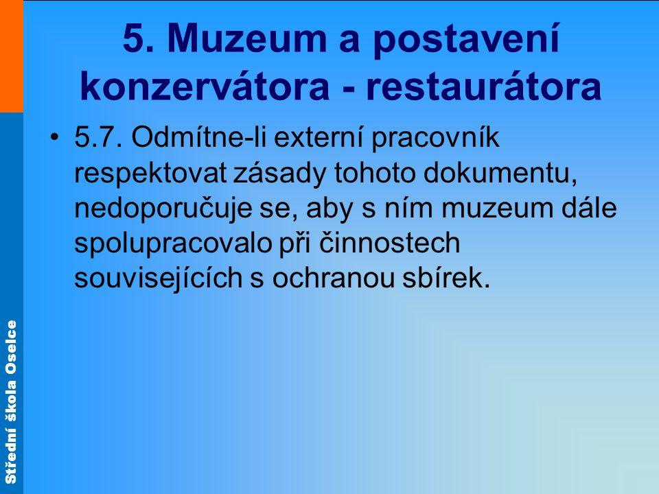 Střední škola Oselce 5. Muzeum a postavení konzervátora - restaurátora 5.7.