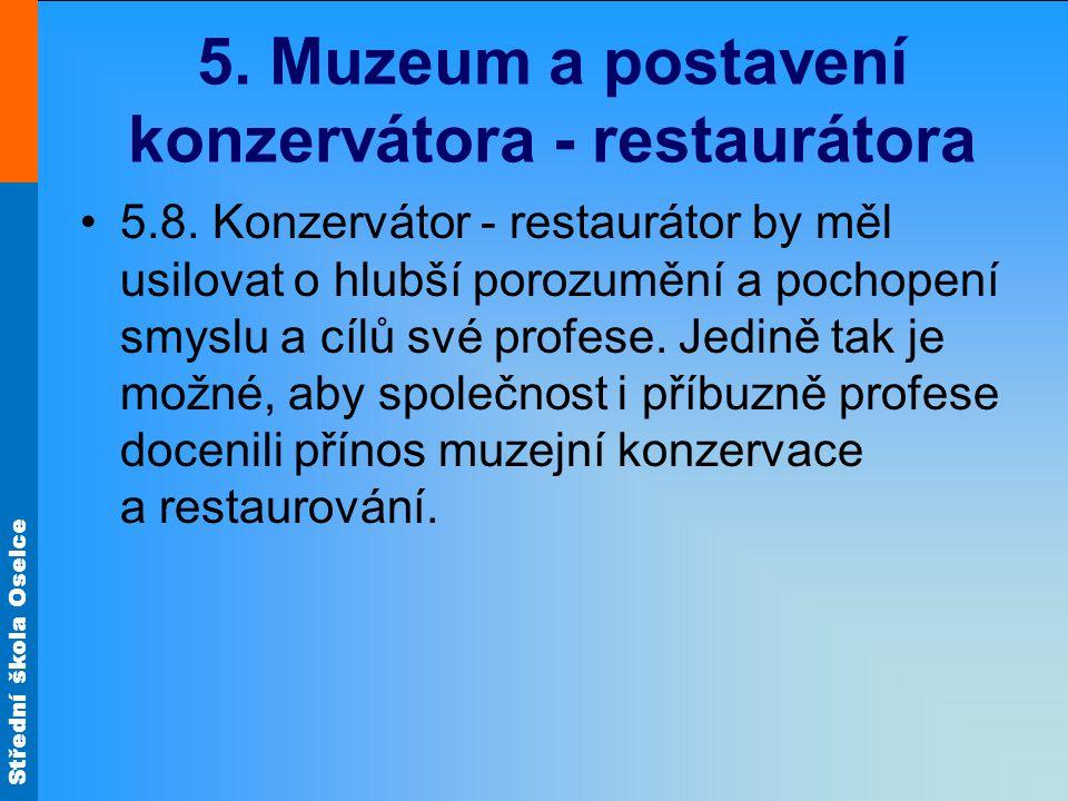Střední škola Oselce 5. Muzeum a postavení konzervátora - restaurátora 5.8.