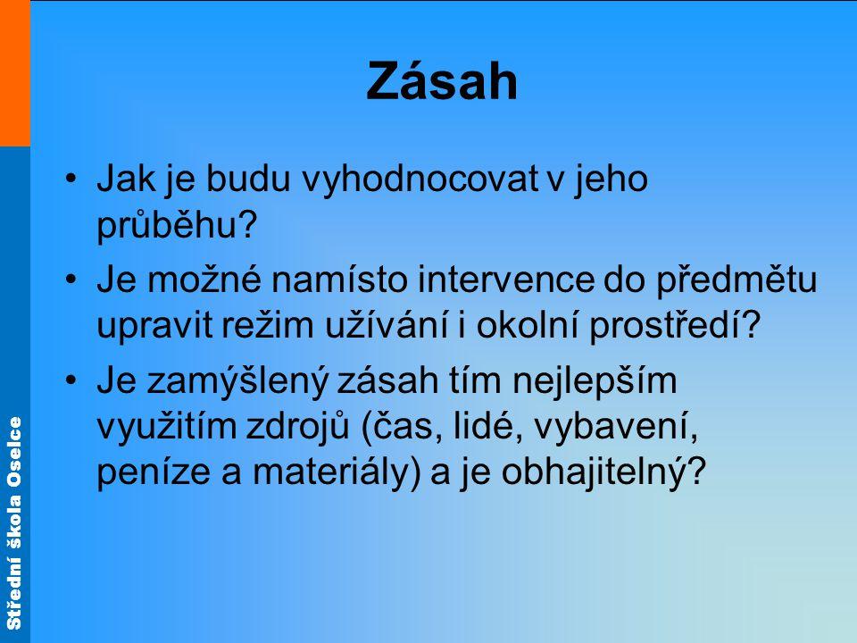 Střední škola Oselce Zásah Jak je budu vyhodnocovat v jeho průběhu.