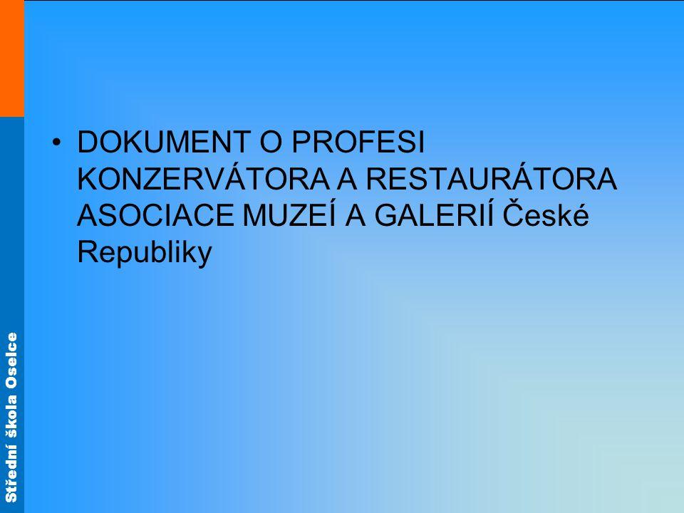 Střední škola Oselce DOKUMENT O PROFESI KONZERVÁTORA A RESTAURÁTORA ASOCIACE MUZEÍ A GALERIÍ České Republiky