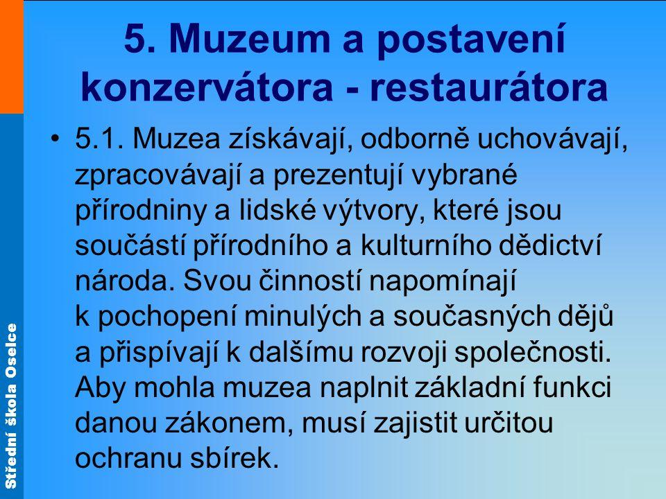Střední škola Oselce 5. Muzeum a postavení konzervátora - restaurátora 5.1.