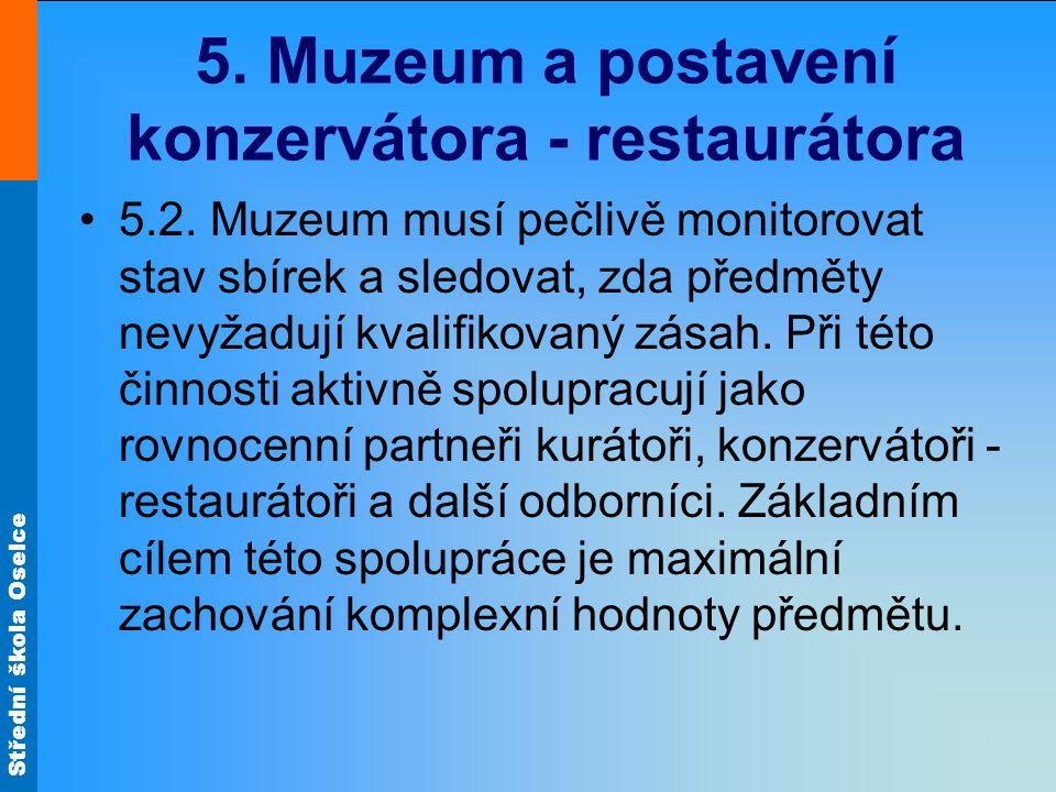 Střední škola Oselce 5. Muzeum a postavení konzervátora - restaurátora 5.2.