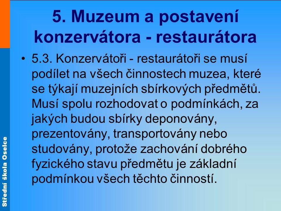 Střední škola Oselce 5. Muzeum a postavení konzervátora - restaurátora 5.3.