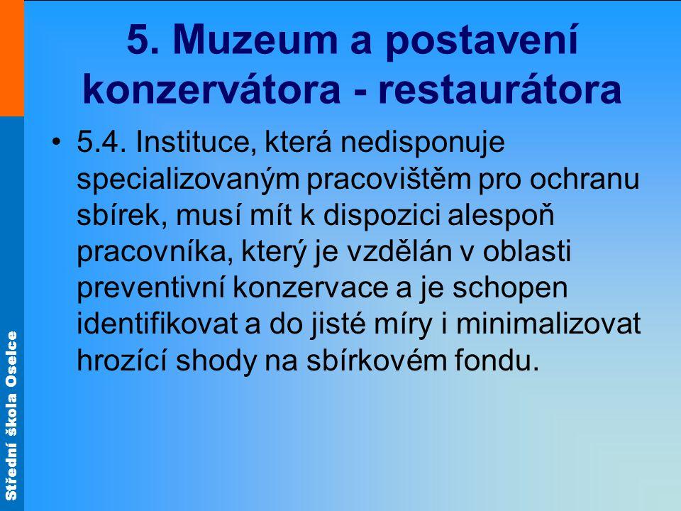 Střední škola Oselce 5. Muzeum a postavení konzervátora - restaurátora 5.4.