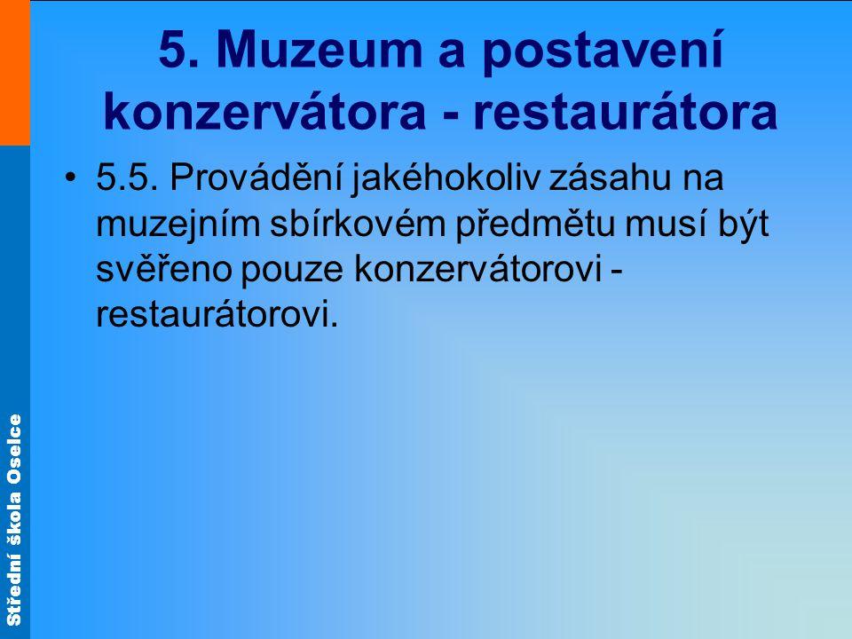 Střední škola Oselce 5. Muzeum a postavení konzervátora - restaurátora 5.5.