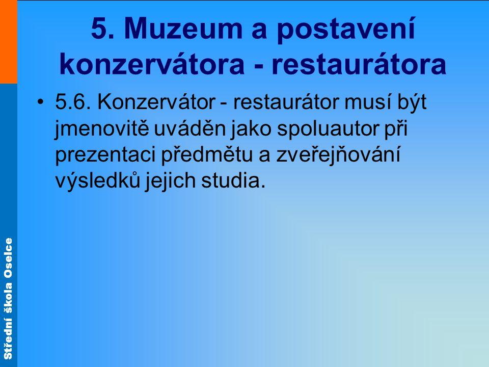 Střední škola Oselce 5. Muzeum a postavení konzervátora - restaurátora 5.6.