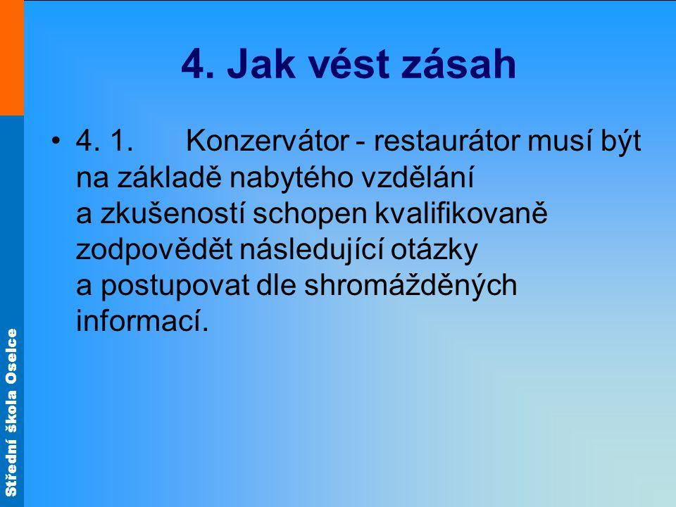 Střední škola Oselce 4. Jak vést zásah 4.