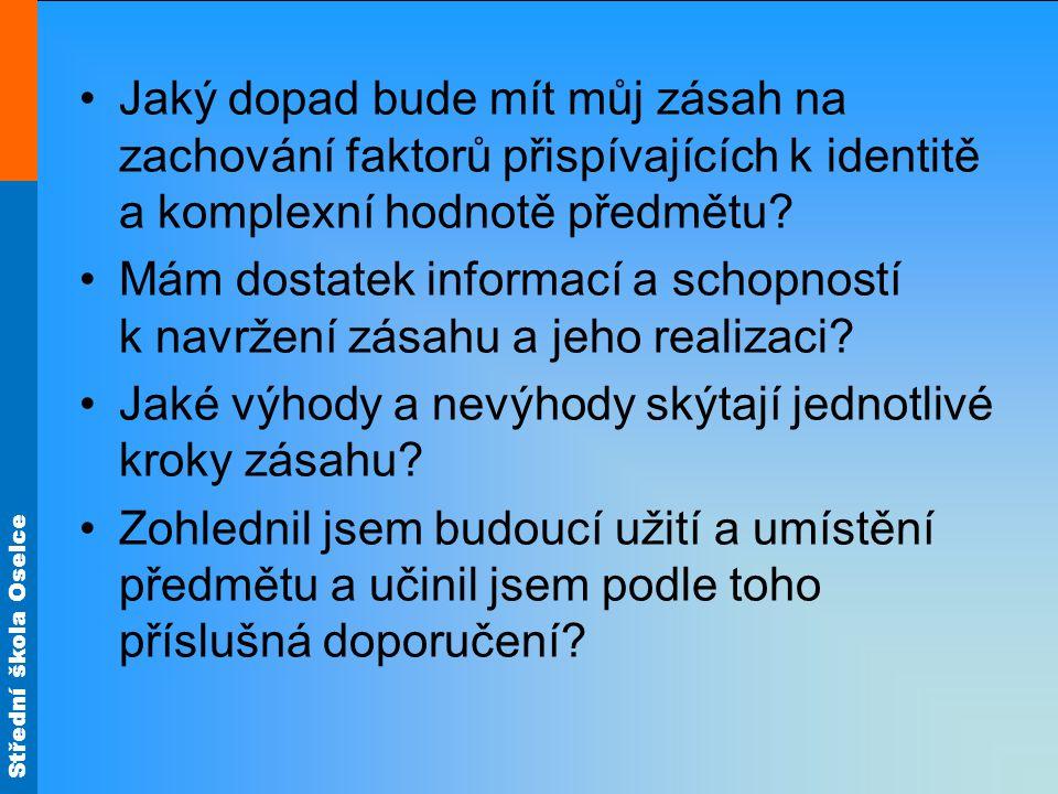 Střední škola Oselce Jaký dopad bude mít můj zásah na zachování faktorů přispívajících k identitě a komplexní hodnotě předmětu.