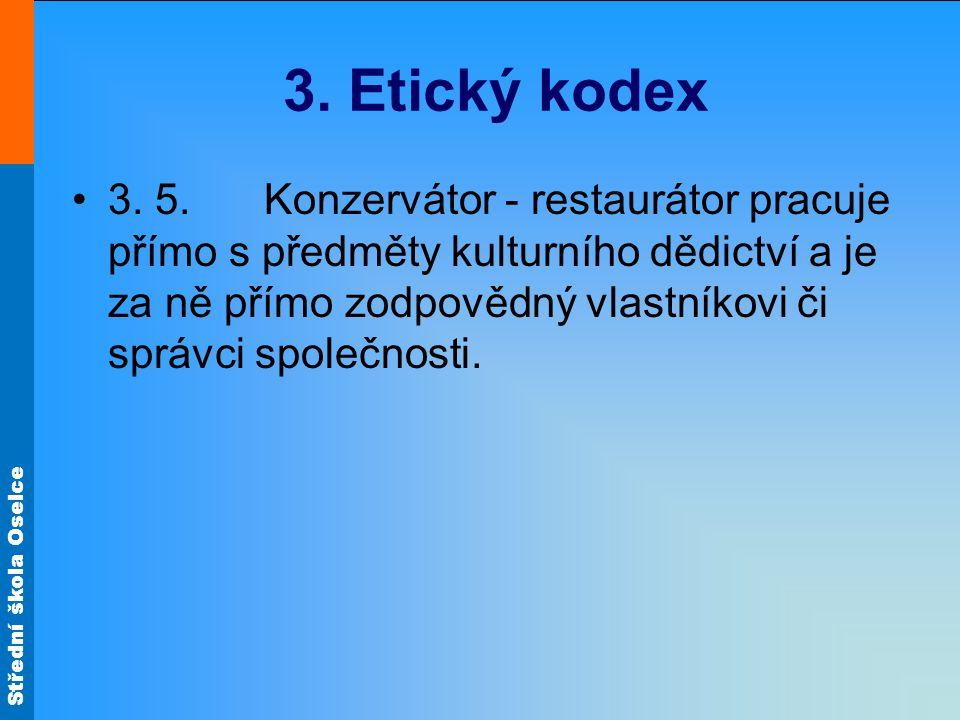 Střední škola Oselce 3. Etický kodex 3.