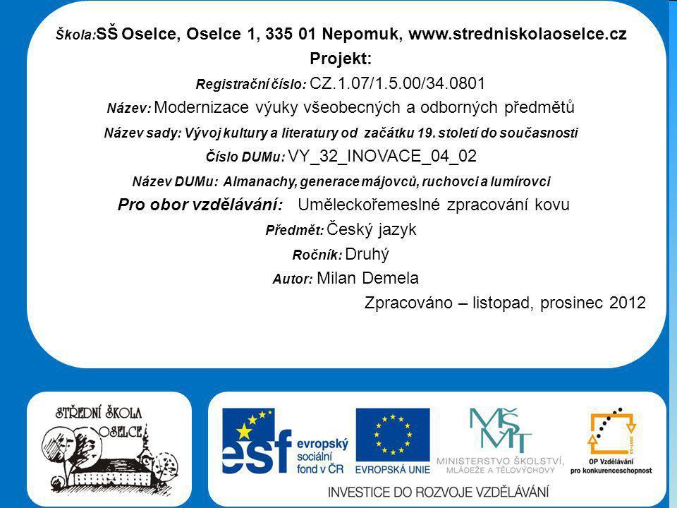 Střední škola Oselce Šk selce, Oselce 1, 335 01 Nepomuk, www.stredniskolaoselce.cz Projekt: Registrační číslo: CZ.1.07/1.5.00/34.0801 Škola: SŠ Oselce