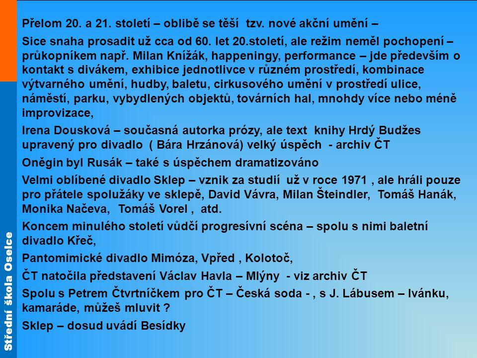 Střední škola Oselce Přelom 20. a 21. století – oblibě se těší tzv.
