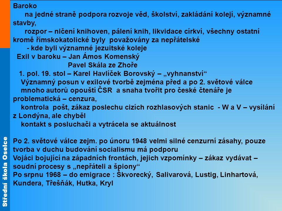 Střední škola Oselce Nejen literatura, ale i hudební a dramatická díla.
