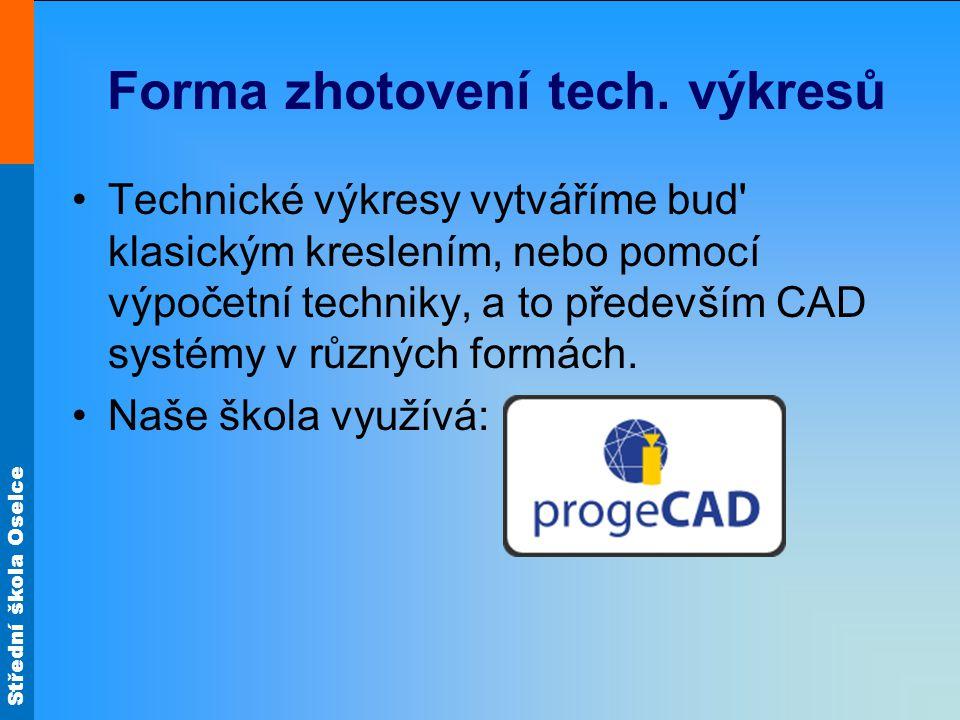 Střední škola Oselce Forma zhotovení tech.
