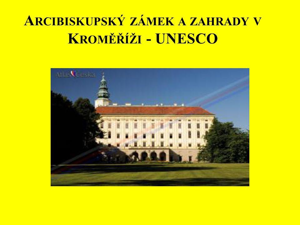 A RCIBISKUPSKÝ ZÁMEK A ZAHRADY V K ROMĚŘÍŽI - UNESCO