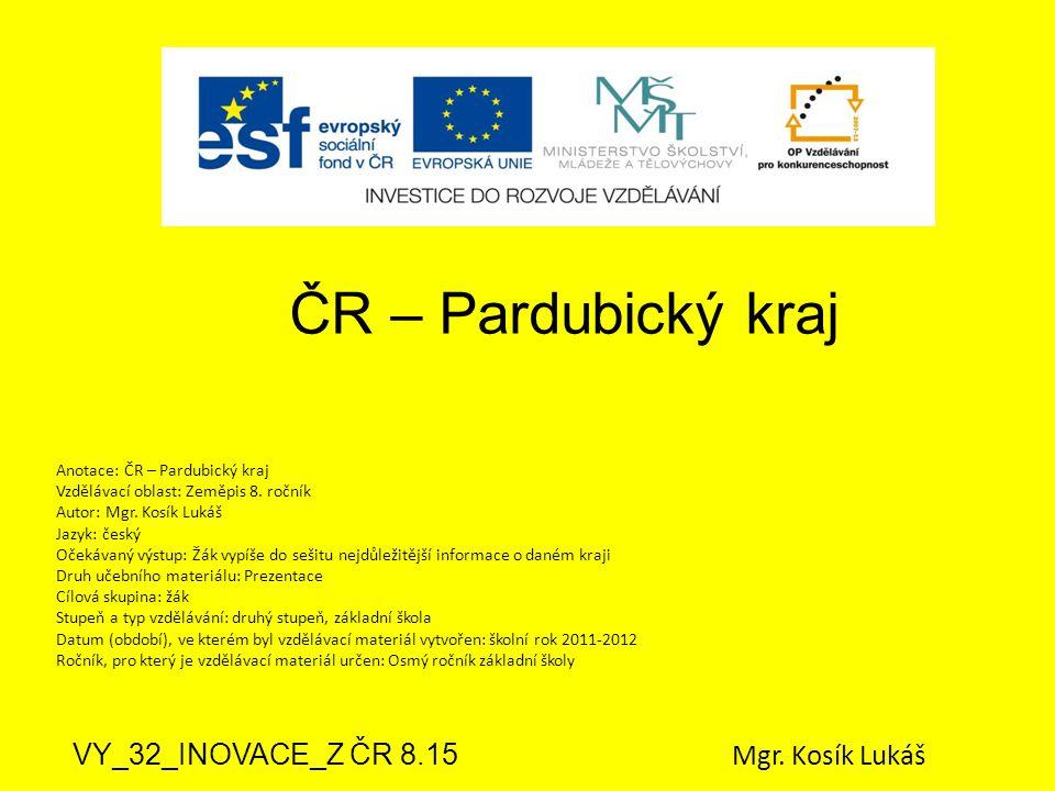 ČR – Pardubický kraj VY_32_INOVACE_Z ČR 8.15 Mgr.