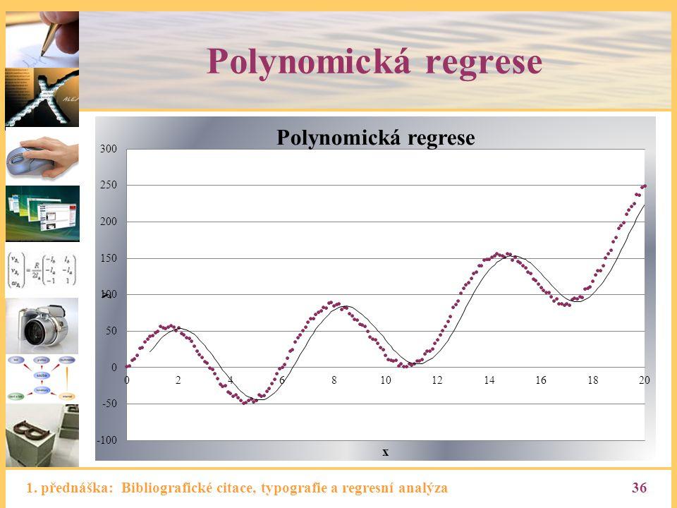 1. přednáška: Bibliografické citace, typografie a regresní analýza36 Polynomická regrese
