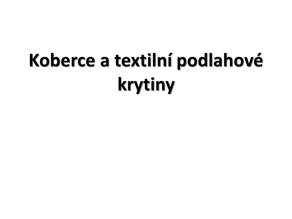 PODLAHOVÉ KRYTINY POVLAKOVÉ : - TEXTILNÍ/KOBERCE (ROLE, ČTVERCE,KUSOVÉ KOBERCE) - PVC (ROLE, ČTVERCE,) - VINYLOVÉ PODLAHY (LAMELY, ČTVERCE, ROLE) - LI