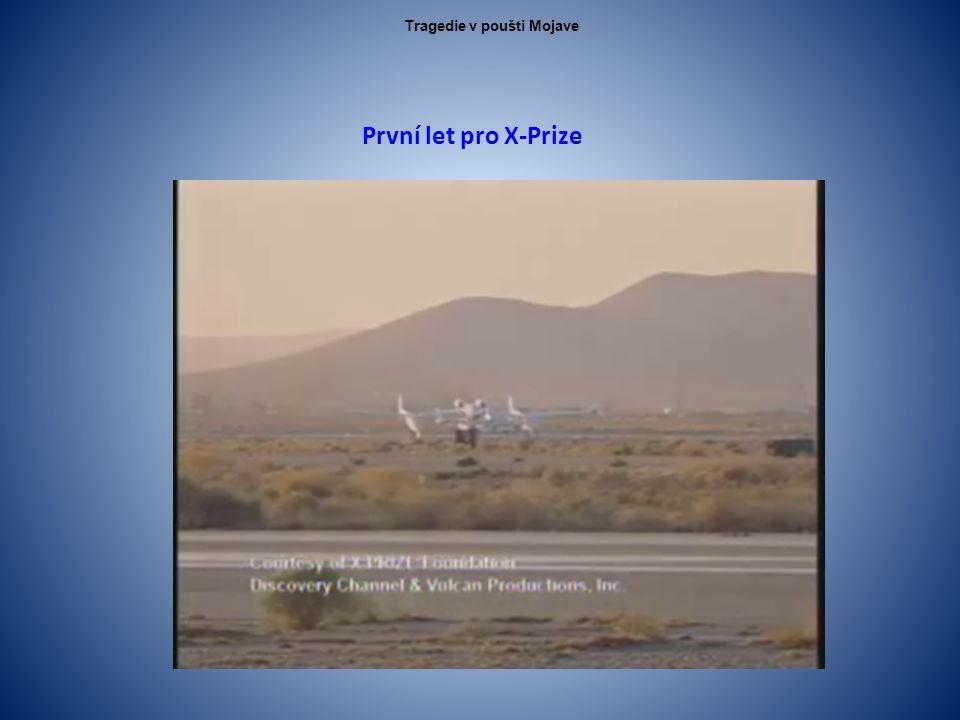 První let pro X-Prize Tragedie v poušti Mojave