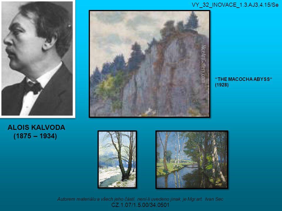 VY_32_INOVACE_1.3.AJ3,4.15/Se Autorem materiálu a všech jeho částí, není-li uvedeno jinak, je Mgr.art. Ivan Sec CZ.1.07/1.5.00/34.0501 ALOIS KALVODA (