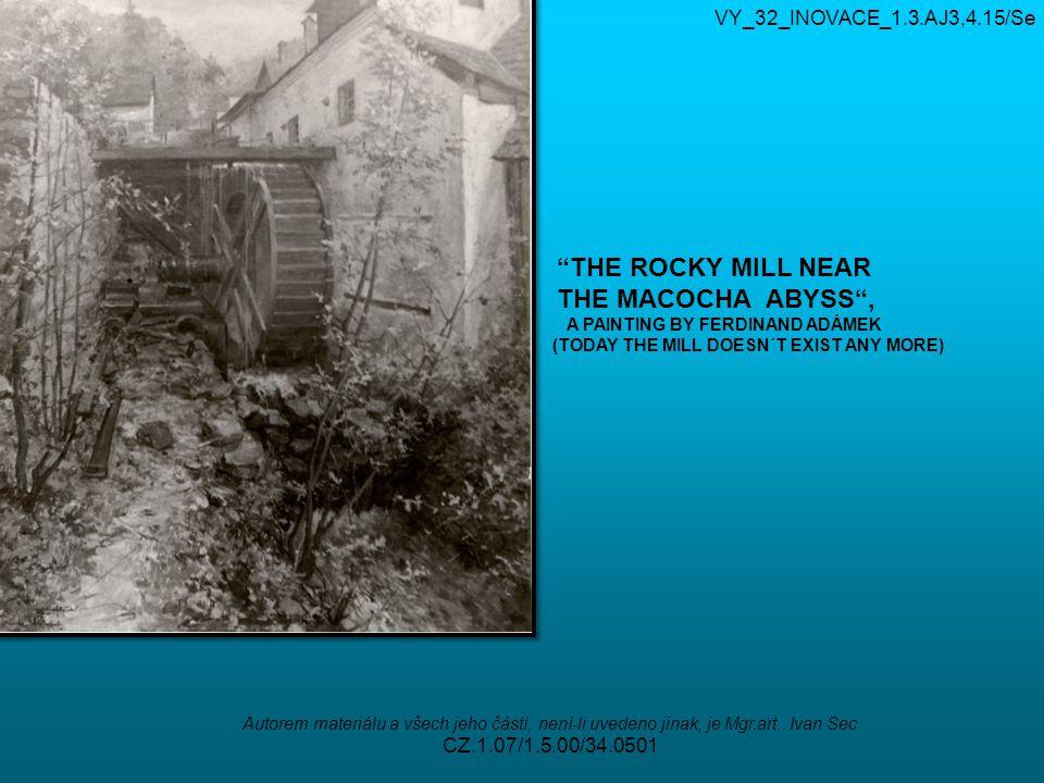 """VY_32_INOVACE_1.3.AJ3,4.15/Se Autorem materiálu a všech jeho částí, není-li uvedeno jinak, je Mgr.art. Ivan Sec CZ.1.07/1.5.00/34.0501 """"THE ROCKY MILL"""