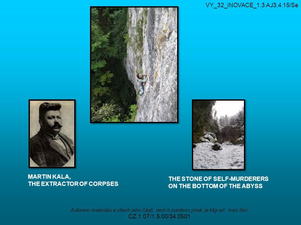 VY_32_INOVACE_1.3.AJ3,4.15/Se Autorem materiálu a všech jeho částí, není-li uvedeno jinak, je Mgr.art. Ivan Sec CZ.1.07/1.5.00/34.0501 MARTIN KALA, TH