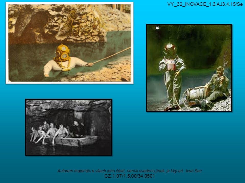VY_32_INOVACE_1.3.AJ3,4.15/Se Autorem materiálu a všech jeho částí, není-li uvedeno jinak, je Mgr.art. Ivan Sec CZ.1.07/1.5.00/34.0501