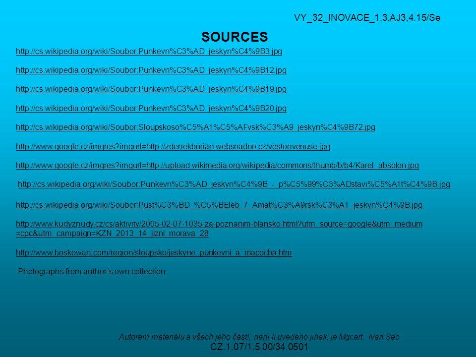 VY_32_INOVACE_1.3.AJ3,4.15/Se Autorem materiálu a všech jeho částí, není-li uvedeno jinak, je Mgr.art. Ivan Sec CZ.1.07/1.5.00/34.0501 SOURCES http://