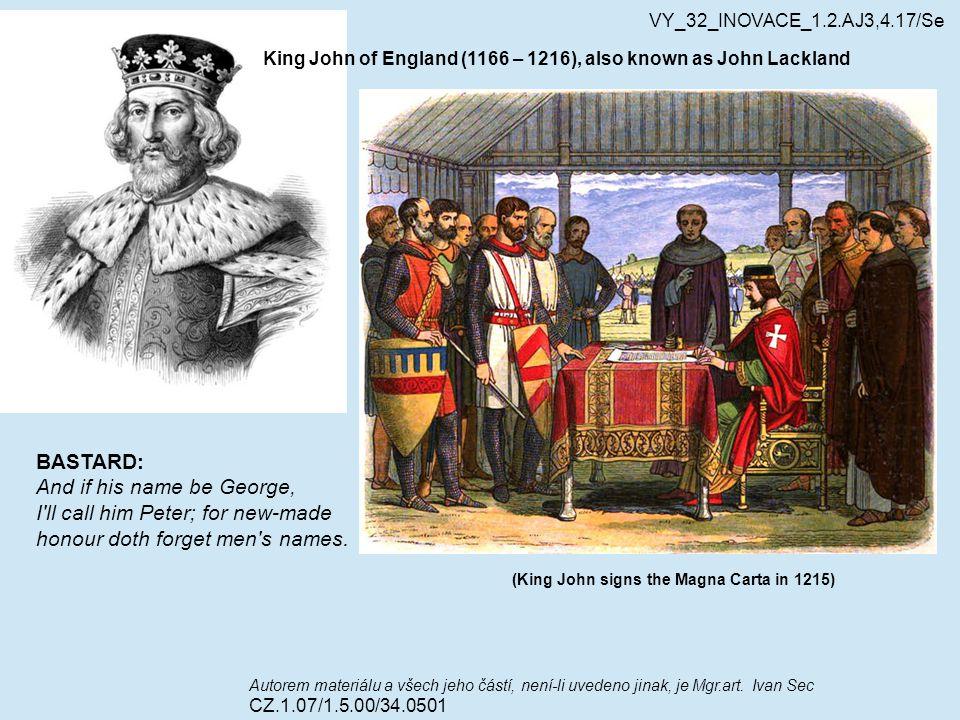 VY_32_INOVACE_1.2.AJ3,4.17/Se Autorem materiálu a všech jeho částí, není-li uvedeno jinak, je Mgr.art. Ivan Sec CZ.1.07/1.5.00/34.0501 (King John sign