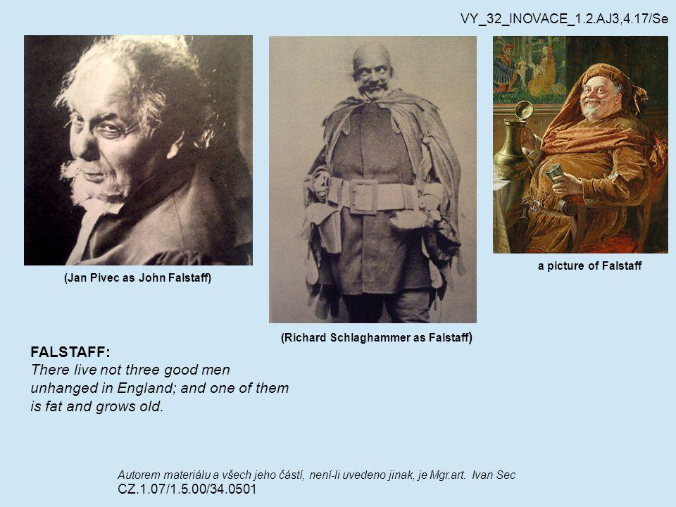 (Jan Pivec as John Falstaff) Autorem materiálu a všech jeho částí, není-li uvedeno jinak, je Mgr.art.
