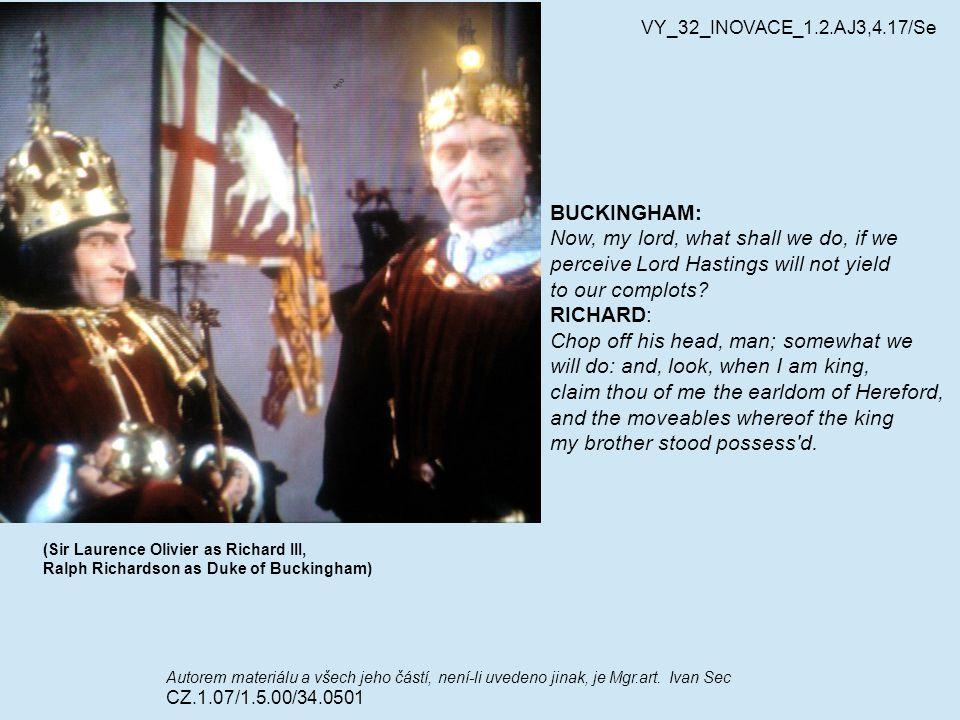 (Sir Laurence Olivier as Richard III, Ralph Richardson as Duke of Buckingham) Autorem materiálu a všech jeho částí, není-li uvedeno jinak, je Mgr.art.