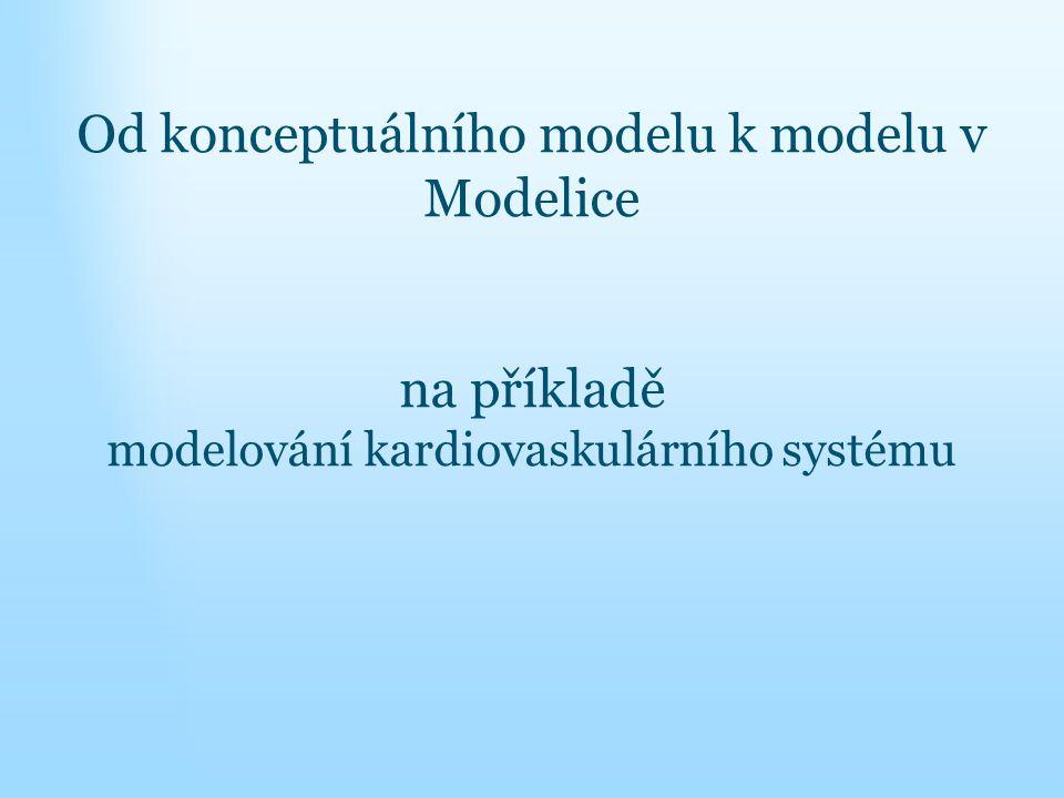Od konceptuálního modelu k modelu v Modelice na příkladě modelování kardiovaskulárního systému