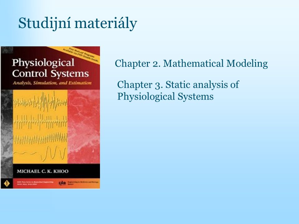 Chapter 2. Mathematical Modeling Chapter 3. Static analysis of Physiological Systems