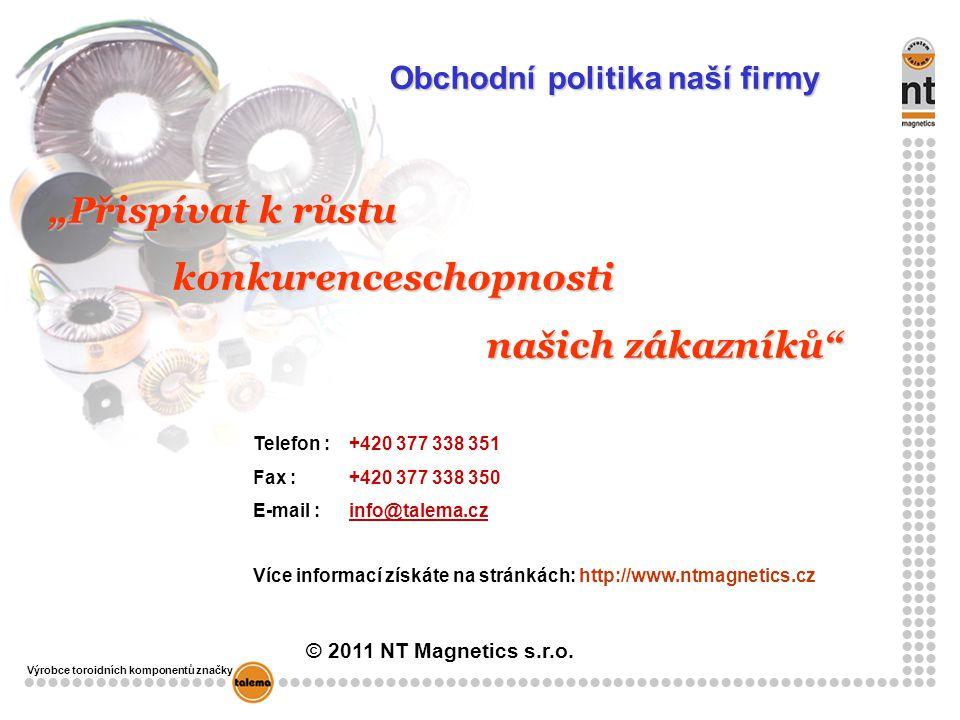 """Telefon : +420 377 338 351 Fax :+420 377 338 350 E-mail : info@talema.czinfo@talema.cz Obchodní politika naší firmy """"Přispívat k růstu konkurenceschop"""