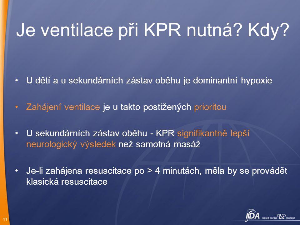 11 Je ventilace při KPR nutná.Kdy.