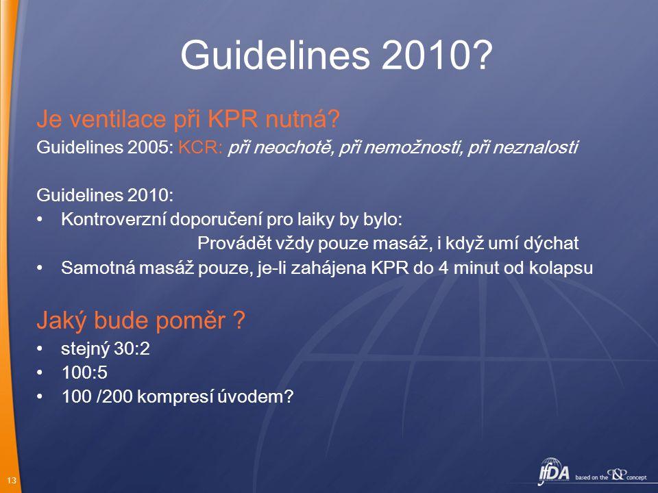 13 Guidelines 2010.Je ventilace při KPR nutná.