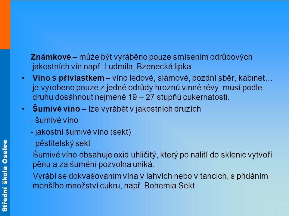 Známkové – může být vyráběno pouze smísením odrůdových jakostních vín např. Ludmila, Bzenecká lipka Víno s přívlastkem – víno ledové, slámové, pozdní