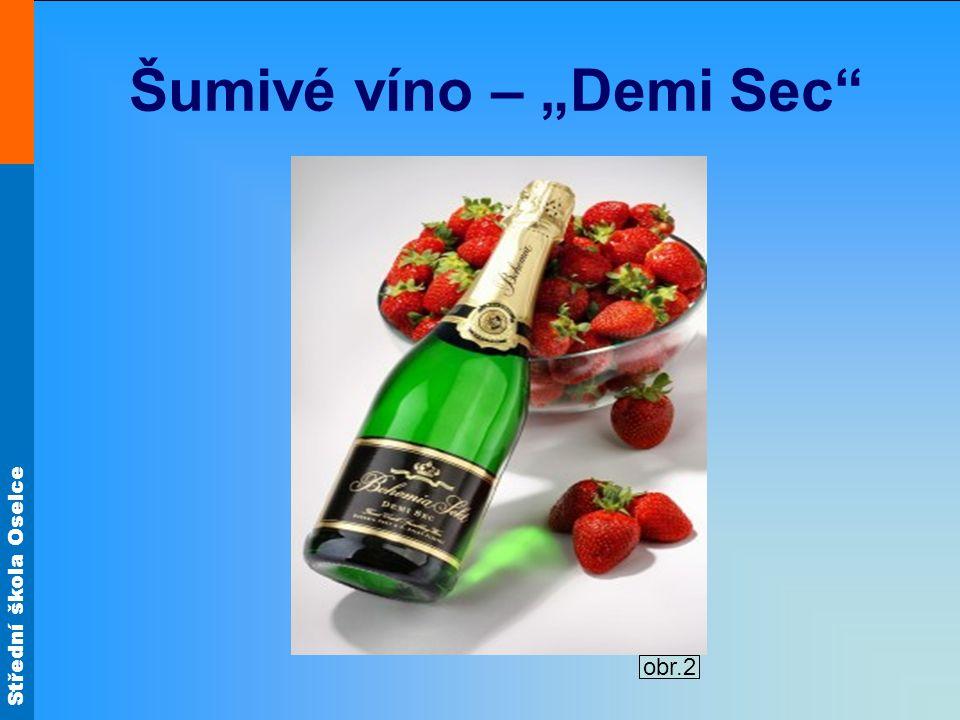 """Šumivé víno – """"Demi Sec"""" obr.2"""