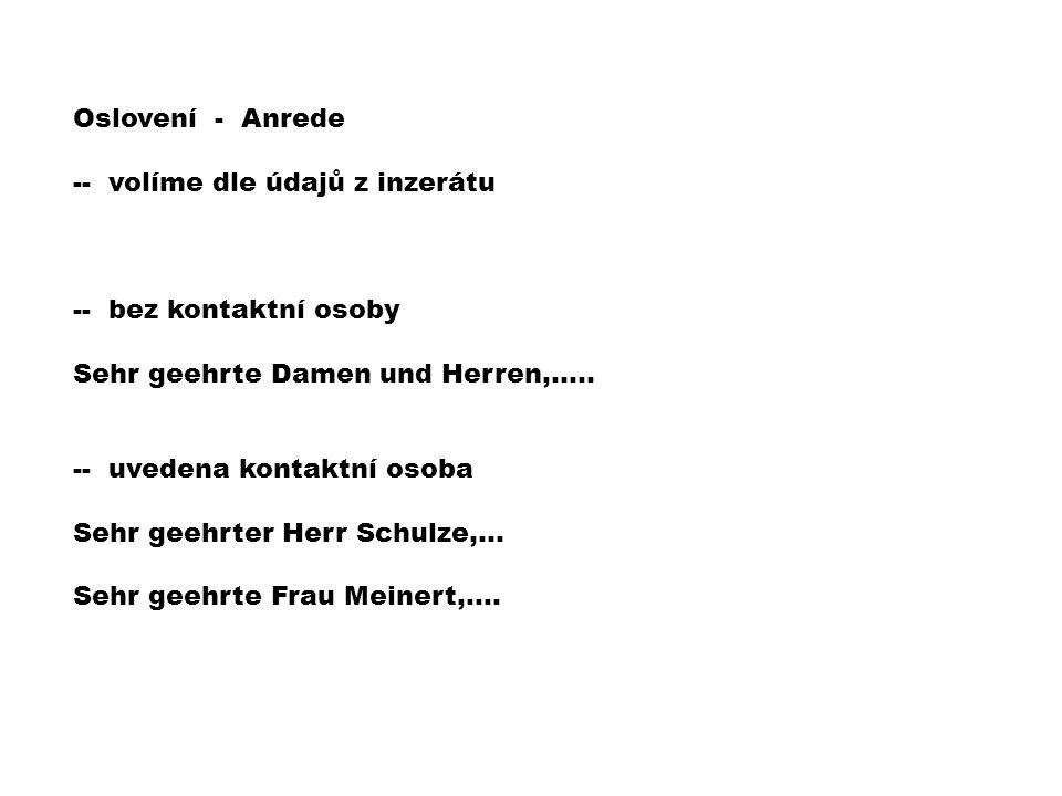 Oslovení - Anrede -- volíme dle údajů z inzerátu -- bez kontaktní osoby Sehr geehrte Damen und Herren,…..
