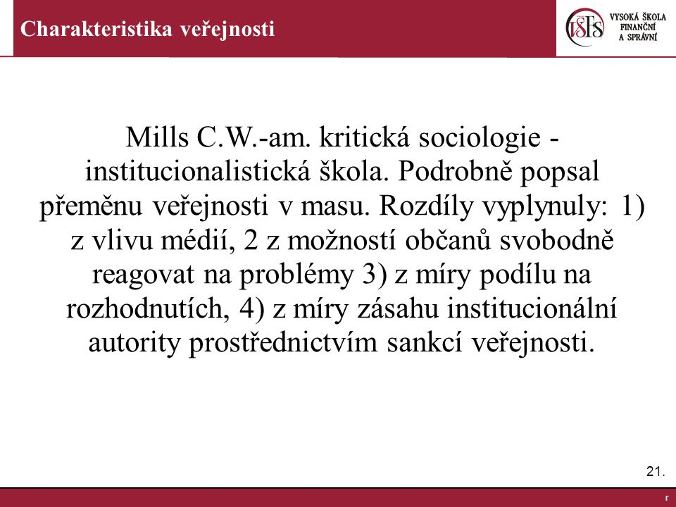 21.r Charakteristika veřejnosti Mills C.W.-am. kritická sociologie - institucionalistická škola.
