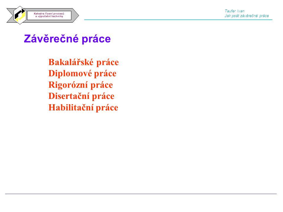 Katedra řízení procesů a výpočetní techniky b) citace jsou seřazeny podle pořadí prvního odkazu v textu.
